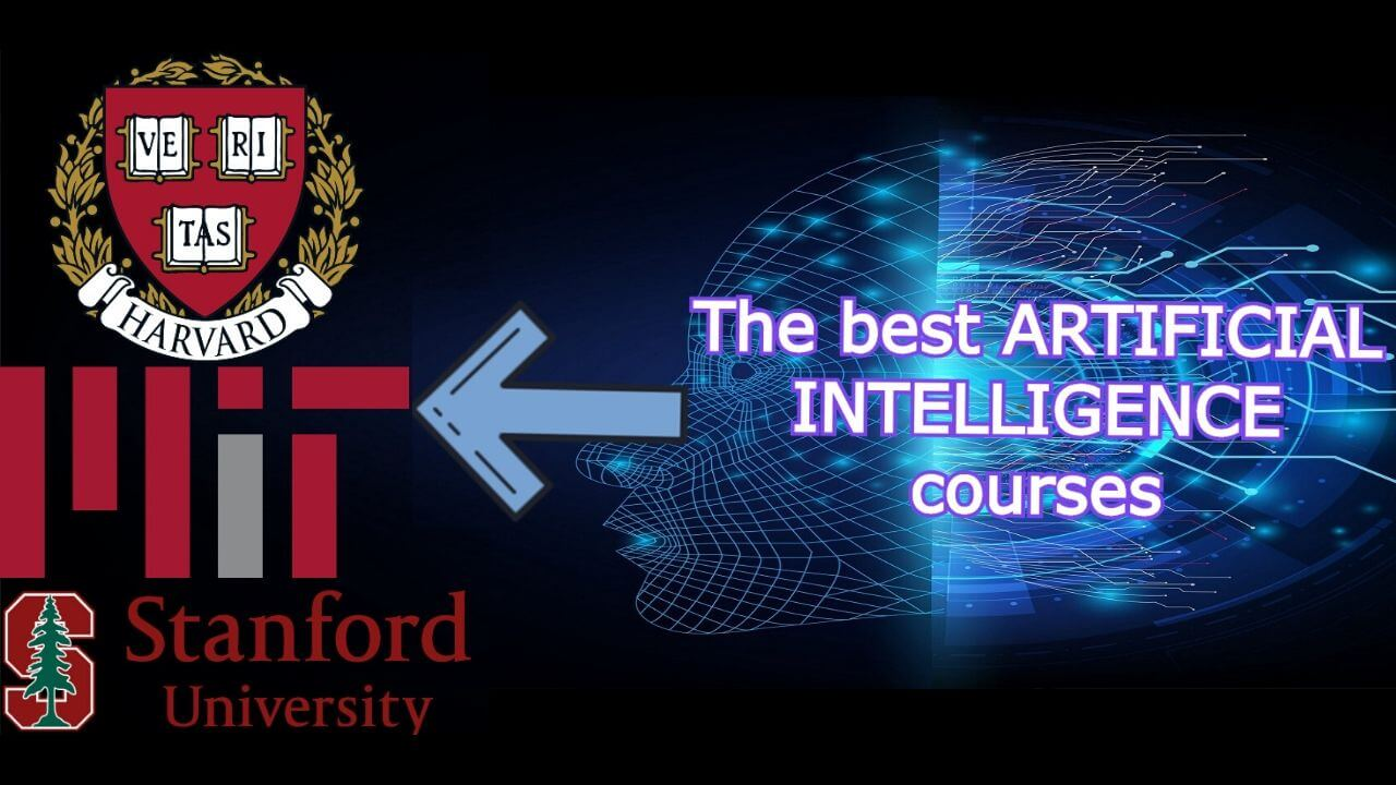 Top 10 Best FREE Artificial Intelligence Courses from Harvard, MIT and Stanford