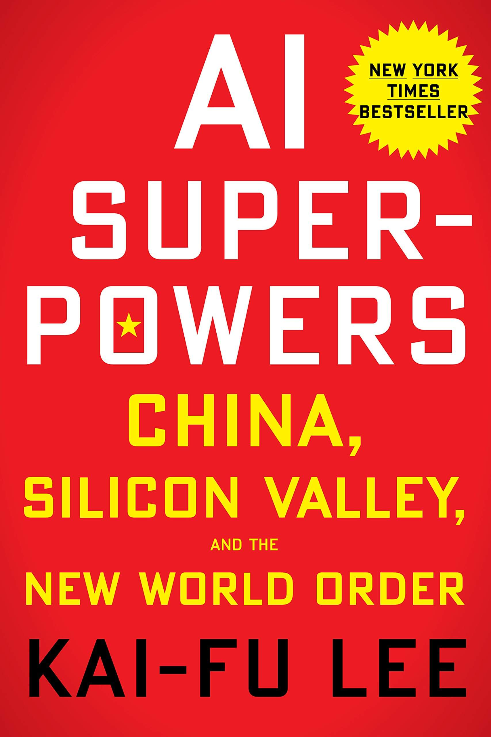 Book About: AI Superpowers: China, Silicon Valley, and the New World Order