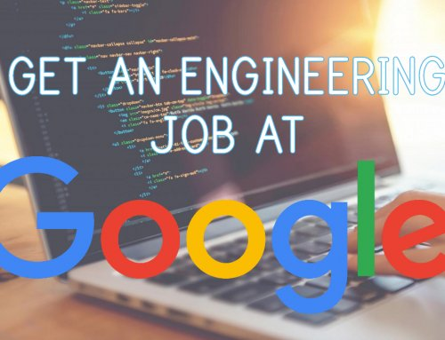The Most Important Skills To Get an Engineering Job at Google and How to Gain Those Skills