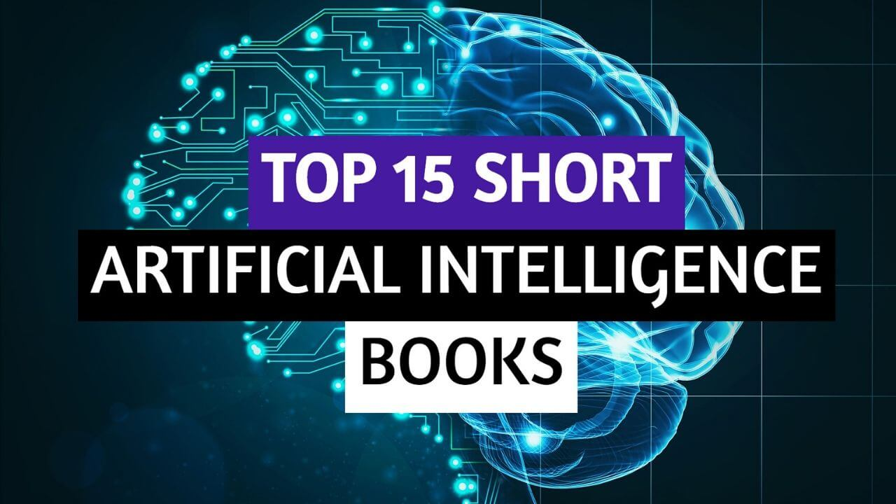 Top 15 Powerful Short Artificial Intelligence Books You Must Read