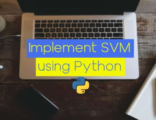 The Easiest Way to Implement and Understand Linear SVM (Linear Support Vector Machine) Using Python