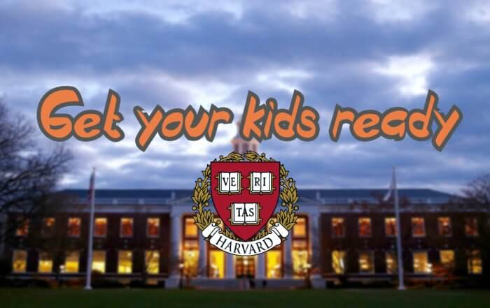 Tips for Parents: How to Prepare Your Kids for Harvard University