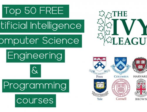 Top 50 FREE Artificial Intelligence, Computer Science, Engineering and Programming Courses from the Ivy League Universities