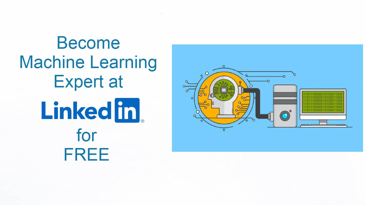 How to Become a Machine Learning Specialist in Under 20 Hours from This FREE LinkedIn Course
