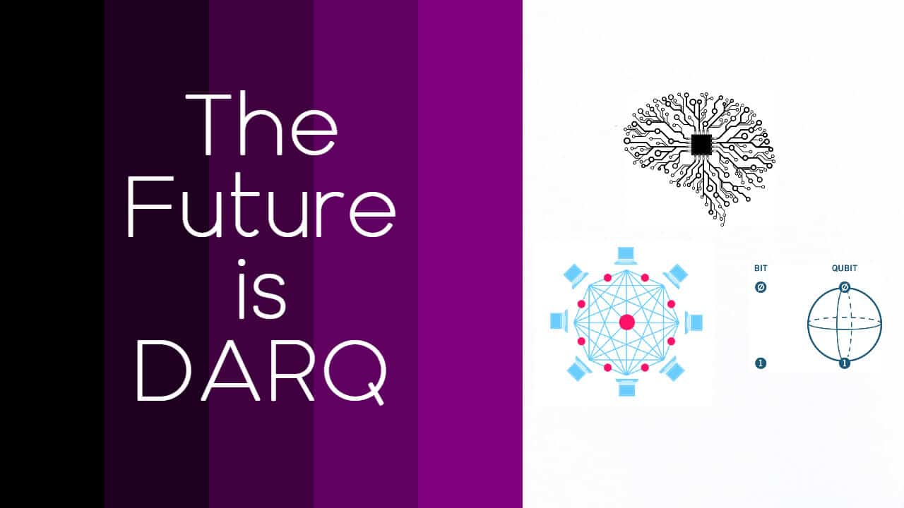 See Why The Future is DARQ (Distributed Ledger Technologies)