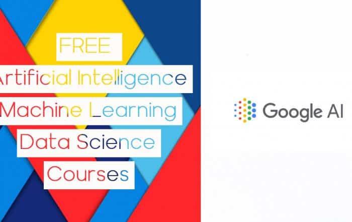 Free courses by Google for Artificial Intelligence, Machine Learning and Data Science