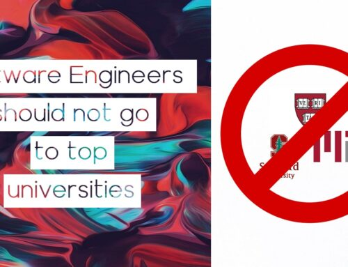 Here's why Software Engineers should not go to top universities (My story)