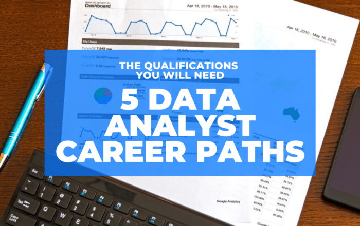 5 Data Analyst Career Paths and the Qualifications You Will Need